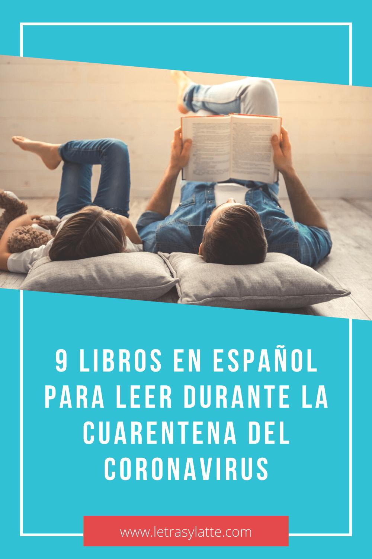 9 libros en español para leer durante la cuarentena del coronavirus | Letras y Latte