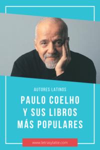 Autores latinos: Paulo Coelho y sus libros más populares | Letras y Latte, libros en español