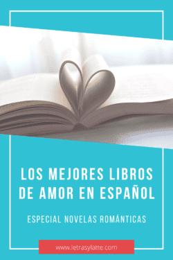 Los mejores libros de amor en español (especial novelas románticas) | Letras y Latte