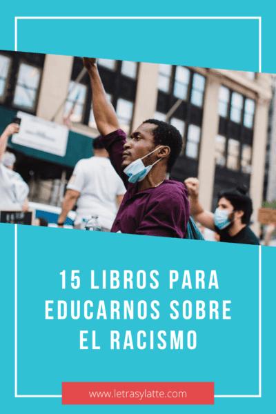 15 libros para educarnos sobre el racismo y la discriminación   Letras y Latte, Libros en Español