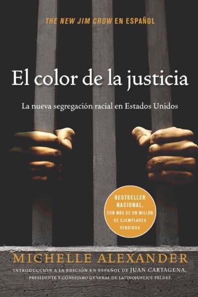 Portada del libro El color de la justicia de Michelle Alexander