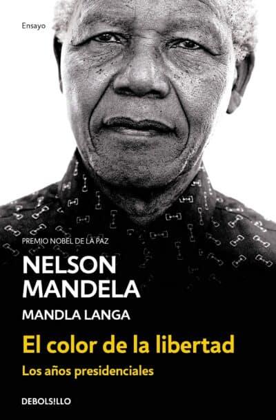 Autobiografía de Nelson Mandela - El color de la libertad: Los años presidenciales