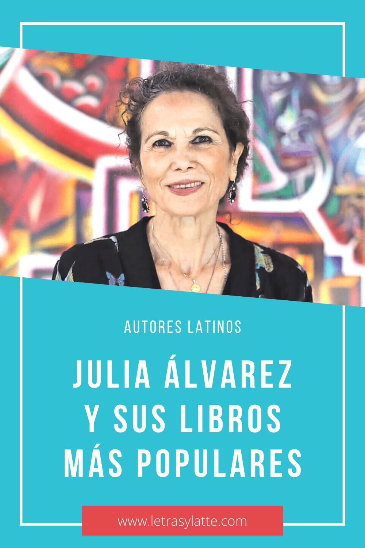 Autores Latinos: Julia Álvarez y sus mejores libros en español   Letras y Latte, libros en español