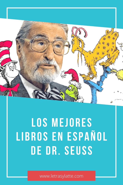 Los mejores libros en español de Dr. Seuss | Letras y Latte, Libros en Español